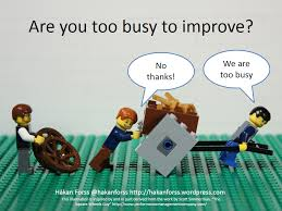 Are you too busy to improve